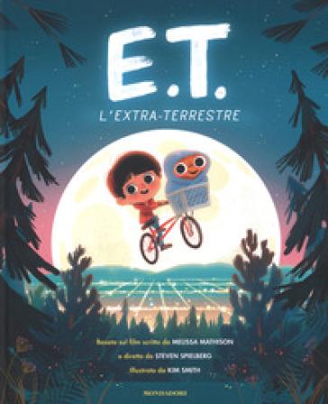 E.T. l'extraterrestre basato sul film. Ediz. a colori - Kim Smith  