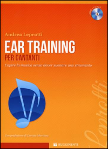 Ear training per cantanti. Capire la musica. Con CD-Audio - Andrea Leprotti | Jonathanterrington.com