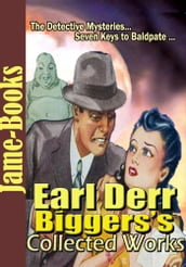 Earl Derr Biggers s Collected Works ( 3 Works )