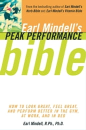 Earl Mindell s Peak Performance Bible
