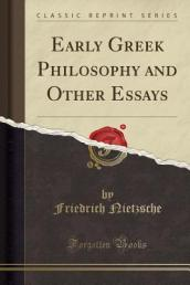 Early Greek Philosophy and Other Essays (Classic Reprint)