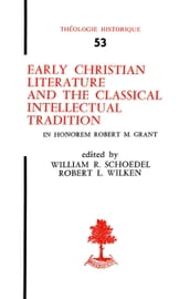 Early christian literature and the classical intellectual tradition