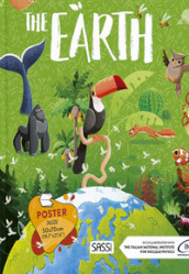 Earth. What, how, why. Ediz. a colori. Con Poster