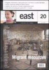 East. Ediz. inglese. Vol. 20: Migrant resources
