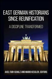 East German Historians since Reunification