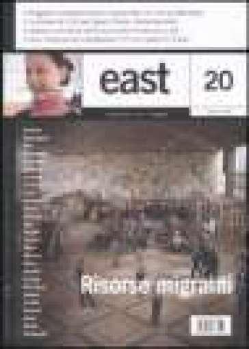 East. Vol. 20: Risorse migranti