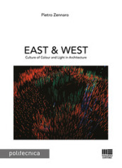 East & west. Culture of colour and light in architecture