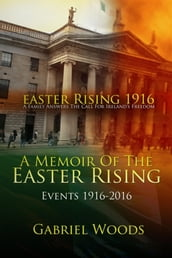 Easter Rising 1916 A Family Answers The Call For Ireland s Freedom 1st And 2nd Edition Boxset
