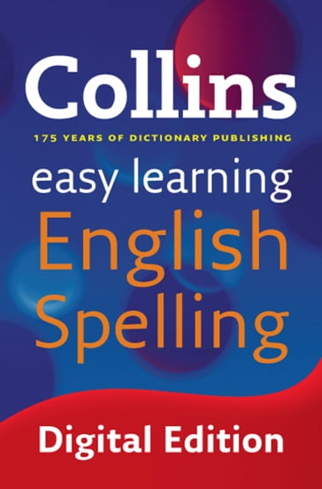 Easy Learning English Spelling: Your essential guide to accurate English (Collins Easy Learning English)