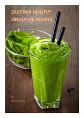 Easy Mix Healthy Smoothie Recipes