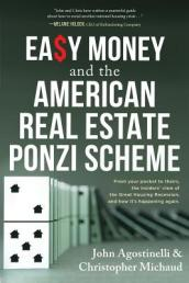 Easy Money and the American Real Estate Ponzi Scheme