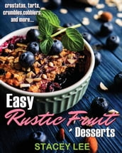 Easy Rustic Fruit Desserts