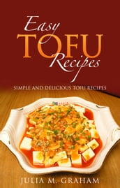 Easy Tofu Recipes : Simple and Delicious Tofu Recipes