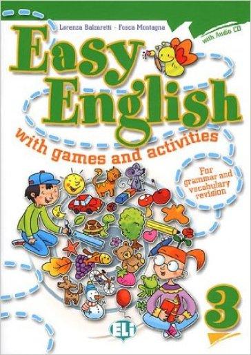 Easy english with games and activites. Per la Scuola elementare. Con CD Audio. 3. - Lorenza Balzaretti  