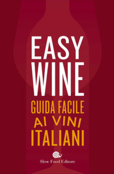 Easy wine. Guida facile ai vini italiani - Giancarlo Gariglio | Ericsfund.org