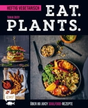 Eat. Plants. - Heftig vegetarisch