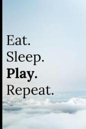 Eat Sleep Play Repeat