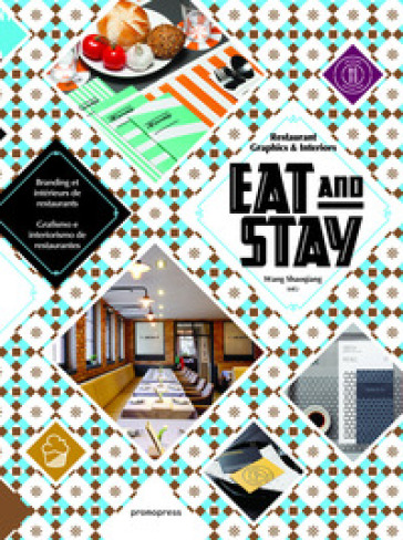 Eat & stay. Graphic and interiors for restaurant graphics. Ediz. inglese, spagnola e francese