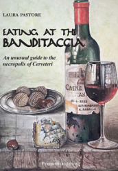 Eating at the Banditaccia. An unusual guide to the necropolis of Cerveteri