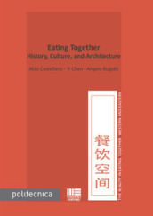 Eating together. History, culture, and architecture