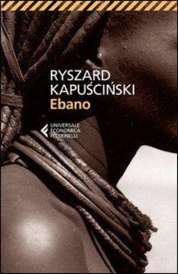 Ebano - Ryszard Kapuscinski |