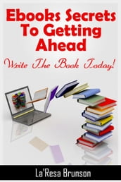 Ebooks: Secrets To Getting Ahead