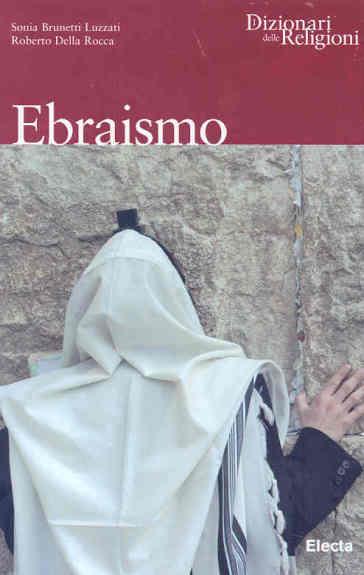 Ebraismo. Ediz. illustrata - Sonia Brunetti Luzzati   Thecosgala.com