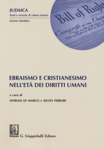 Ebraismo e cristianesimo nell'età dei diritti umani - Santo Ferrari | Thecosgala.com
