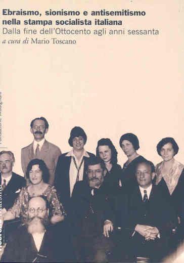 Ebraismo, sionismo e antisemitismo nella stampa socialista italiana. Dalla fine dell'Ottocento agli anni sessanta - Mario Toscano   Thecosgala.com