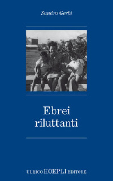 Ebrei riluttanti - Sandro Gerbi pdf epub