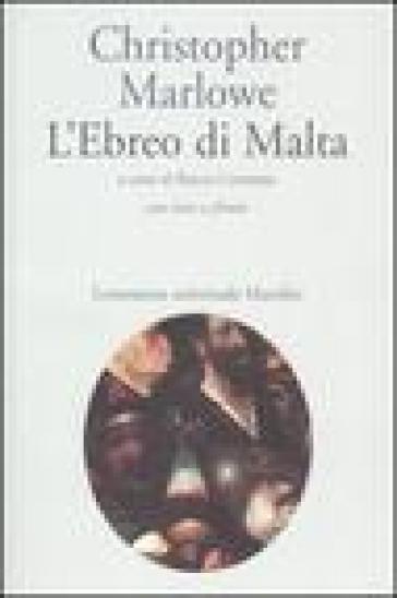 Ebreo di Malta. Con testo inglese a fronte (L') - Christopher Marlowe |