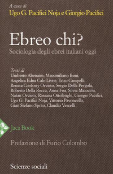 Ebreo chi? Sociologia degli ebrei italiani oggi - U. G. Pacifici Noja | Thecosgala.com