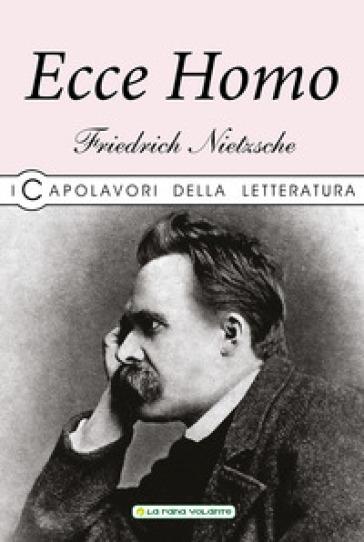 Ecce homo - Friedrich Nietzsche | Jonathanterrington.com