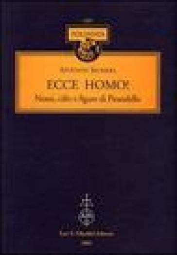 Ecce homo! Nomi, cifre e figure di Pirandello - Antonio Sichera |
