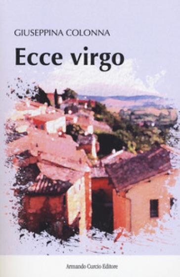 Ecce virgo - Giuseppina Colonna |