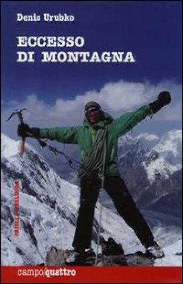 Eccesso di montagna - Denis Urubko |