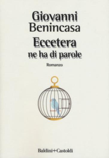 Eccetera ne ha di parole - Giovanni Benincasa   Rochesterscifianimecon.com