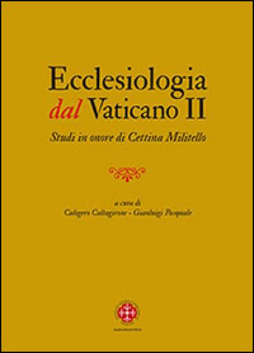 Ecclesiologia dal Vaticano II. Studi in onore di Cettina Militello - C. Caltagirone | Kritjur.org