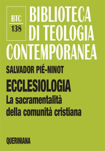 Ecclesiologia. La sacramentalità della comunità cristiana - Salvador Piè i Ninot | Jonathanterrington.com