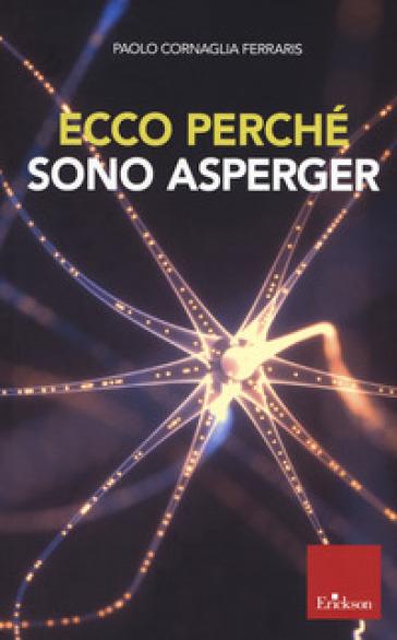 Ecco perché sono Asperger - Paolo Cornaglia Ferraris pdf epub