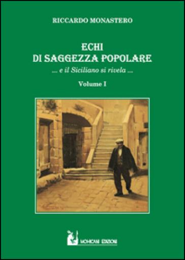 Echi di saggezza popolare... e il siciliano si rivela.... 1. - Riccardo Monastero  