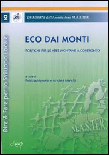 Eco dai monti. Politiche per le aree montane a confronto (Dire & fare per lo sviluppo locale) - P. Messina   Rochesterscifianimecon.com
