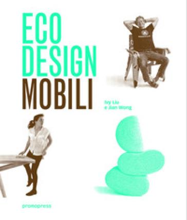 Eco design. Mobili - Ivy Liu pdf epub