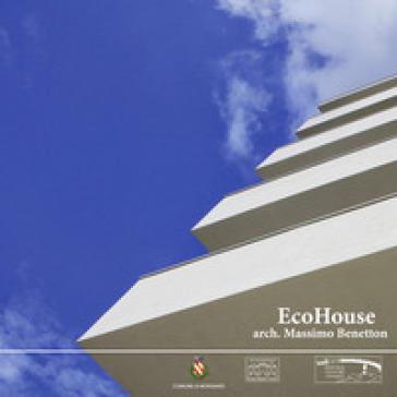 EcoHouse - Massimo Benetton |