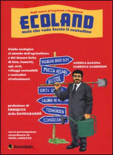 Ecoland. Male che vada faccio il contadino - Andrea Ragona pdf epub
