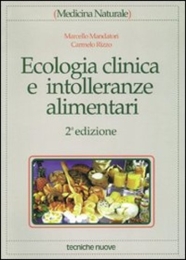 Ecologia clinica e intolleranze alimentari - Carmelo Rizzo   Rochesterscifianimecon.com