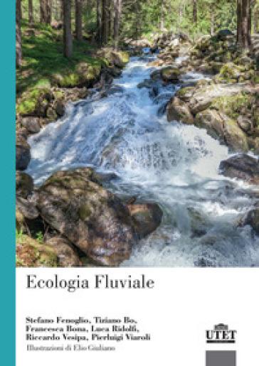 Ecologia fluviale - Stefano Fenoglio |