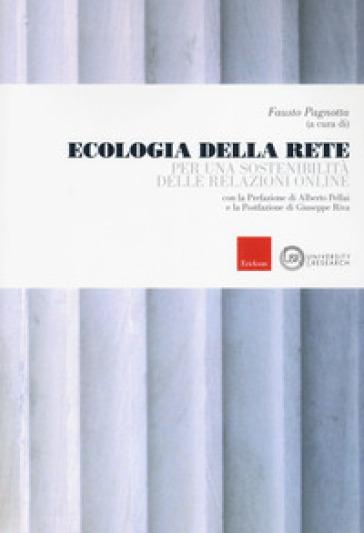 Ecologia della rete. Per una sostenibilità delle relazioni online - F. Pagnotta   Rochesterscifianimecon.com