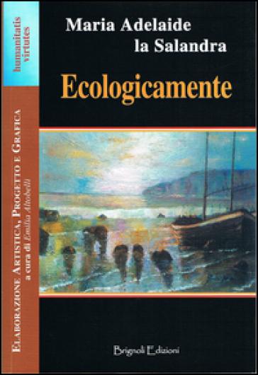Ecologicamente - M. Adelaide La Salandra |