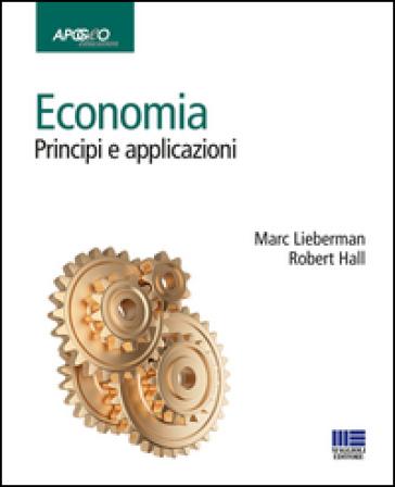 Economia. Principi e applicazioni - Marc Lieberman  